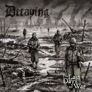 DECAYING - The Last Days of War CD