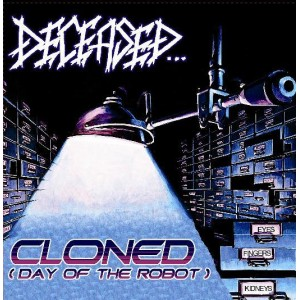 DECEASED - Cloned (Day of the Robot) 7`EP BLACK VINYL