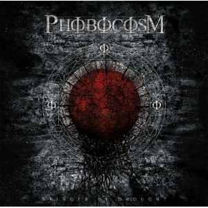 PHOBOCOSM - Bringer of Drought LP