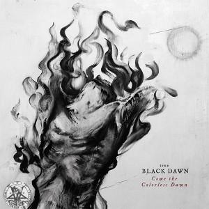 True Black Dawn - Come the Colorless Dawn LP