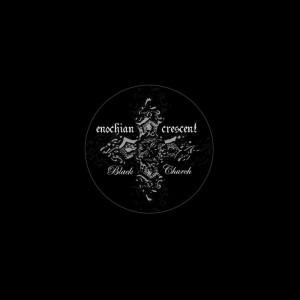 ENOCHIAN CRESCENT - Black Church  CD