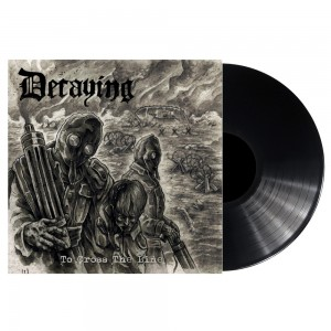 Decaying - To Cross The Line LP