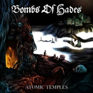 BOMBS OF HADES - atomic temples LP