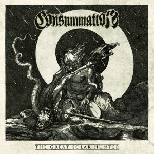 CONSUMMATION - The Great Solar Hunter CD